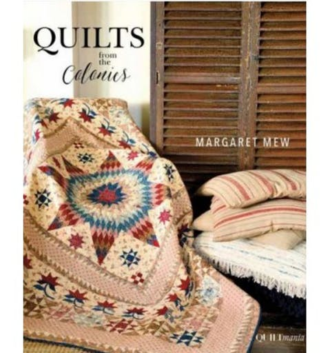 Quilts From the Colonies - Margaret Mew - Quiltmania